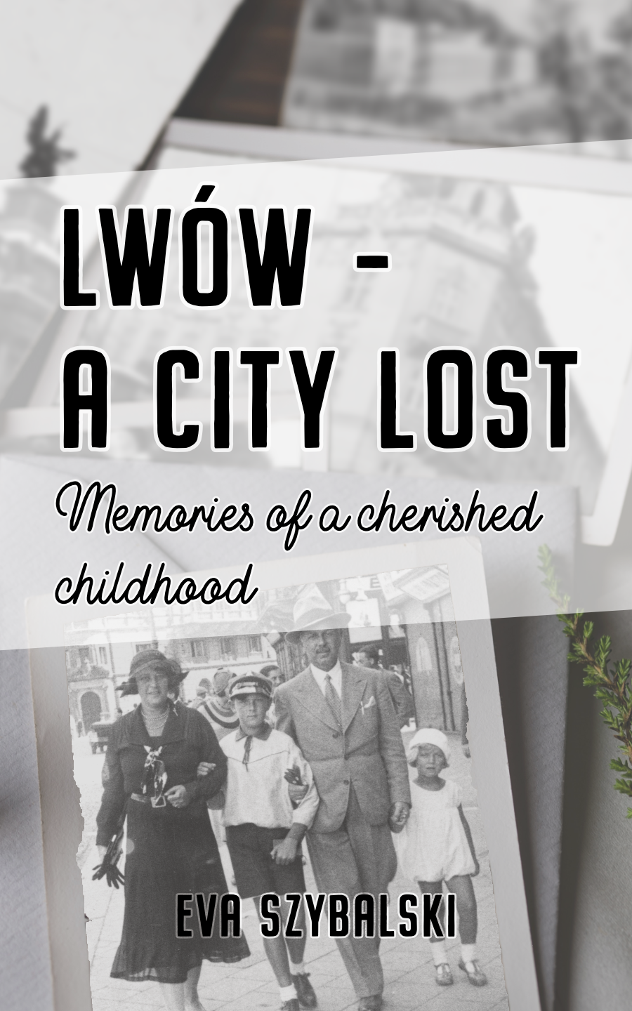 eBook Cover of Lwów - A City Lost (2nd edition) by Eva Szybalski